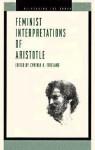 Feminist Interpretations of Aristotle: Re-reading the Canon - Cynthia A. Freeland