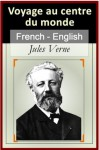 Voyage au Centre du Monde - Vol 1 (of 2) [French English Bilingual Edition] - Paragraph by Paragraph translation (French Edition) - Jules Verne, Frederick Amadeus Malleson