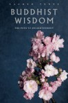 Buddhist Wisdom: The Path to Enlightenment (New Introduction by David R Loy) (Sacred Texts) - Gerald Benedict