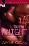 To Love A Knight - Wayne Jordan
