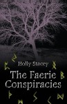 The Faerie Conspiracies - Holly Stacey