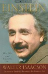 Einstein: His Life and His Universe - Walter Isaacson