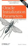 Oracle Initialization Parameters Pocket Reference - David C. Kreines