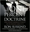 The One Percent Doctrine: Deep Inside America's Pursuit of Its Enemies Since 9/11 - Ron Suskind, Edward Herrmann