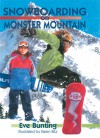 Snowboarding on Monster Mountain - Eve Bunting, Karen Ritz, Anthony Jacobson