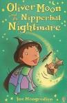 Oliver Moon and the Nipperbat Nightmare - Sue Mongredien, Jan McCafferty