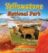 Yellowstone National Park - Bobbie Kalman