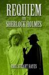 Requiem For Sherlock Holmes - Paul Stuart Hayes