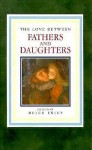 The Love Between Fathers And Daughters (The Love Between) - Helen Exley