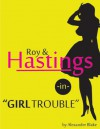 "Roy and Hastings in ""Girl Trouble"" - Alexander Blake"