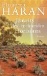 Jenseits des leuchtenden Horizonts - Elizabeth Haran, Isabell Lorenz