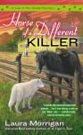Horse of a Different Killer - Laura Morrigan