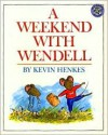 A Weekend with Wendell - Kevin Henkes