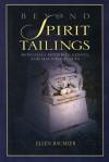 Beyond Spirit Tailings - Ellen Baumler