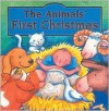 The Animals First Christmas Board Book - Gaby Goldsack, Linda Clearwater