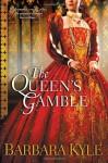 The Queen's Gamble - Barbara Kyle