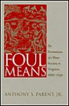Foul Means: The Formation of a Slave Society in Virginia, 1660-1740 - Anthony S. Parent