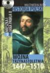 Multimedialna historia Polski - TOM 6 - Wojna trzydziestoletnia 1447-1510 - Tadeusz Cegielski, Beata Janowska, Joanna Wasilewska-Dobkowska