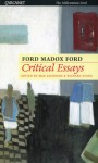 Critical Essays of Ford Madox Ford - Ford Madox Ford, Max Saunders, Richard Stang
