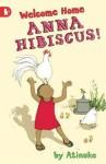 Welcome Home, Anna Hibiscus! - Atinuke, Lauren Tobia