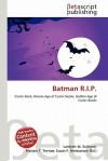 Batman R.I.P. - Lambert M. Surhone, Mariam T. Tennoe, Susan F. Henssonow