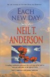 Each New Day With Neil T.Anderson - Neil T. Anderson