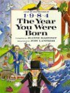 The Year You Were Born, 1984 - Jeanne Martinet, Judith Lanfredi