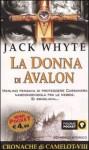 La donna di Avalon - Jack Whyte, Annalisa Carena