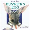 Hunwick's Egg - Mem Fox, Pamela Lofts