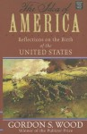 The Idea of America: Reflections on the Birth of the United States - Gordon S. Wood
