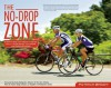 The No-Drop Zone: Everything You Need to Know about the Peloton, Your Gear, and Riding Strong - Patrick Brady, Jonathan Vaughters