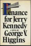 Penance for Jerry Kennedy - George V. Higgins