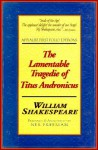 The Lamentable Tragedie of Titus Andronicus: Applause First Folio Editions - William Shakespeare