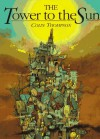 The Tower to the Sun - Colin Thompson