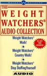 The Weight Watchers Audio Collection: Weight Watchers Walk!/Weight Watchers Country Walk!/ Weight Watchers Stop Stuffing Yourself - Weight Watchers
