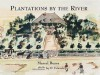 Plantations by the River: Watercolor Paintings from St. Charles Parish, Louisiana by Father Joseph M. Paret, 1859/Aquarelles De St. Charles, Louisiane, ... Laboratory Monograph Series, No. 4) - Marcel Boyer