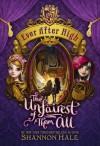 Ever After High: The Unfairest of Them All - Shannon Hale