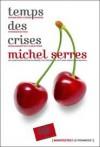 Le temps des cerises - Michel Serres