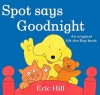 Spot Says Goodnight - Eric Hill