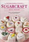 The International School of Sugarcraft Book One - Nicholas Lodge, Janice Murfitt