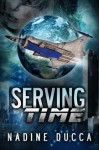 Serving Time (The Timemakers Trilogy) - Nadine Ducca