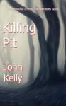 Killing Pit - John Kelly