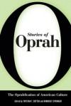 Stories of Oprah: The Oprahfication of American Culture - Trystan T. Cotten, Kimberly Springer