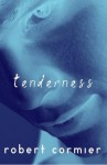 Tenderness - Robert Cormier
