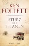 Sturz der Titanen: Die Jahrhundert-Saga. Roman - Ken Follett, Rainer Schumacher, Dietmar Schmidt