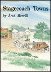 Stagecoach Towns - Arch Merrill