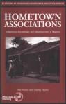 Hometown Associations: Indigenous Knowledge and Development in Nigeria - Michael Warren, Stanley Okafor