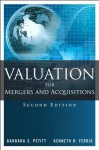 Valuation for Mergers and Acquisitions (2nd Edition) - Barbara S. Petitt, Kenneth R. Ferris