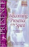 Welcoming the Presence of the Spirit: A 30-Day Devotional Bible Study for Individuals or Groups - Larry Keefauver