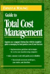 The Ernst & Young Guide to Total Cost Management - ERNST & YOUNG